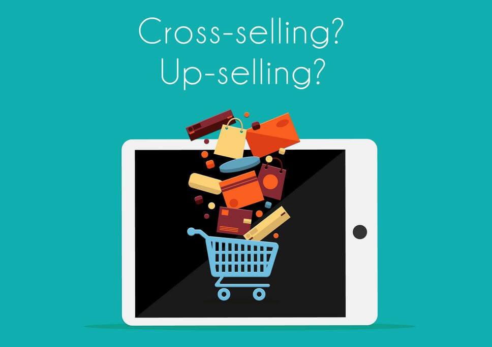 Teknik Meningkatkan Penjualan: Cross Selling dan Upselling