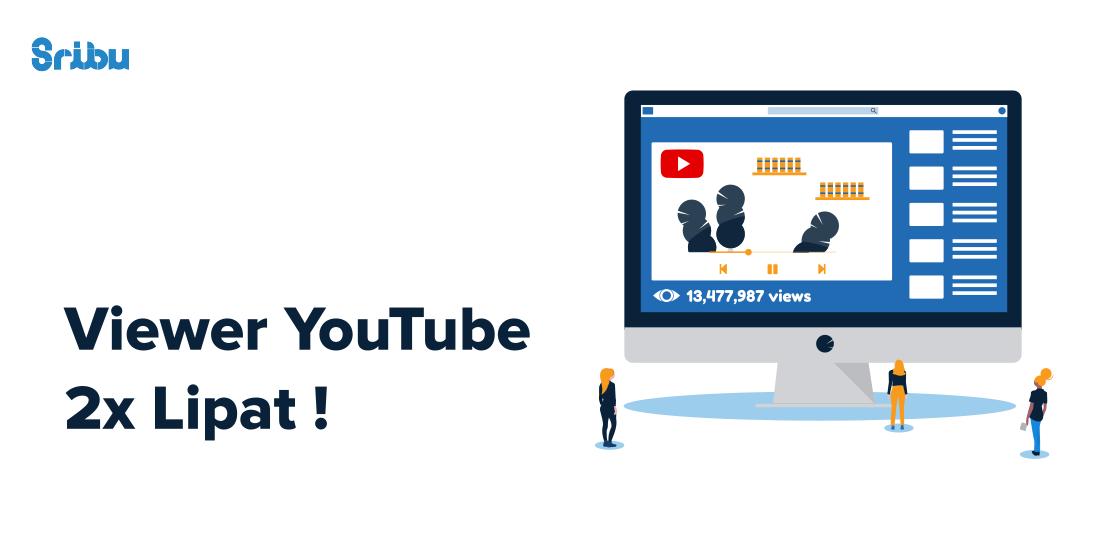 Tips Jitu Cara Menambah Viewer Youtube Hingga 2x Lipat