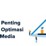 4 Goal Penting Dalam Optimasi Sosial Media