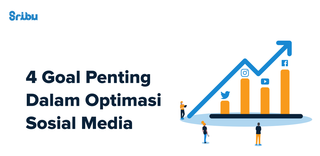 4 Goal Penting Dalam Optimasi Sosial Media