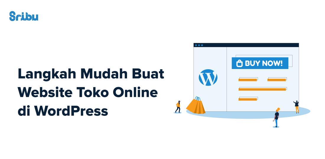cara membuat website toko online di wordpress
