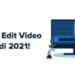 Aplikasi Edit Video Terbaik di 2021